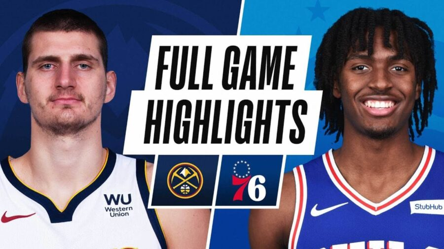 Denver Nuggets vs Philadelphia 76ers Full Game Highlights