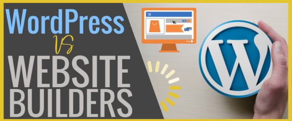 WordPress vs Website Builders