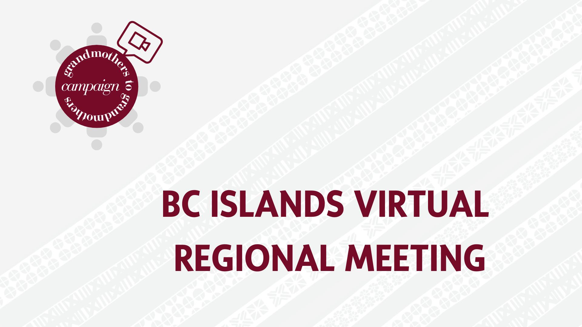 BC Islands Virtual Regional Meeting