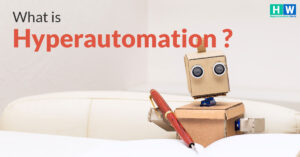 What is Gartner's Hyperautomation and How to Leverage it?