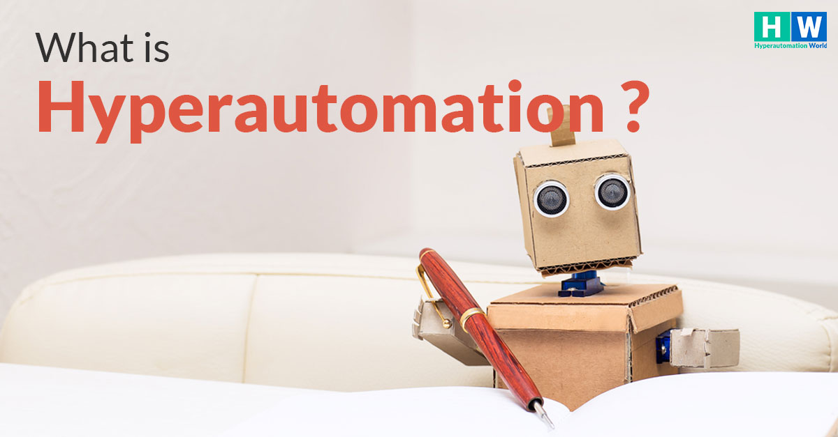What is Hyperautomation?