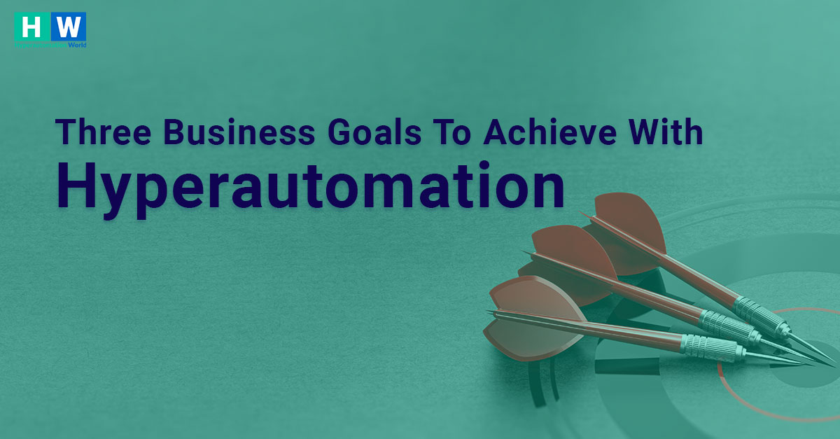 How Hyperautomation workds and how it is helping to achieve business goals