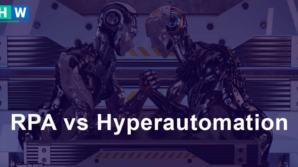 Robotic Process Automation (RPA) vs Hyperautomation