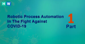 Robotic Process Automation In The Fight Against COVID-19: Part 1