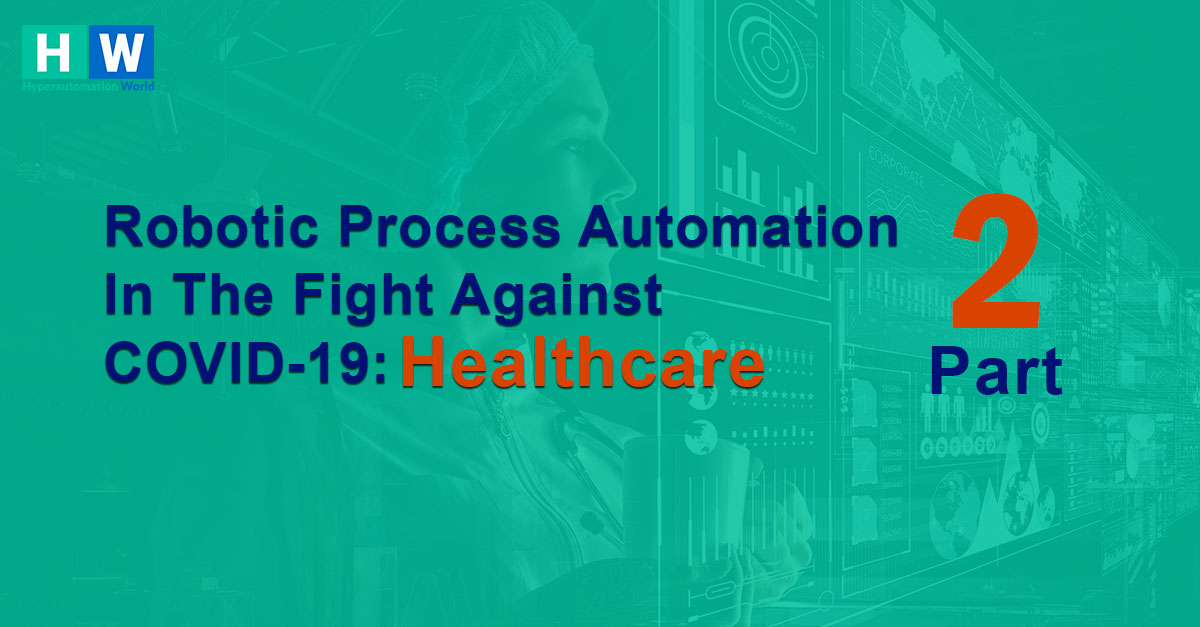 RPA for healthcare during Covid-19