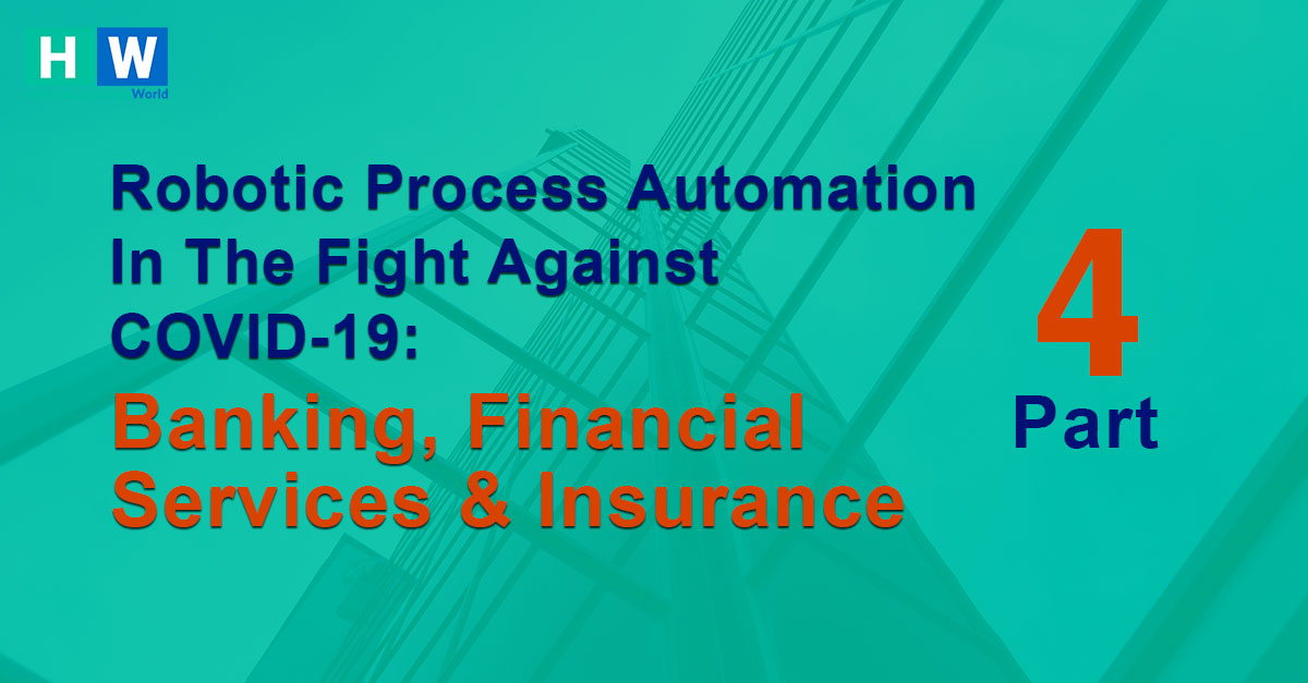 RPA in bank, financial services and insurance during covid-19