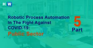 RPA In The Battle Against COVID-19 – Part 5 Public Sector