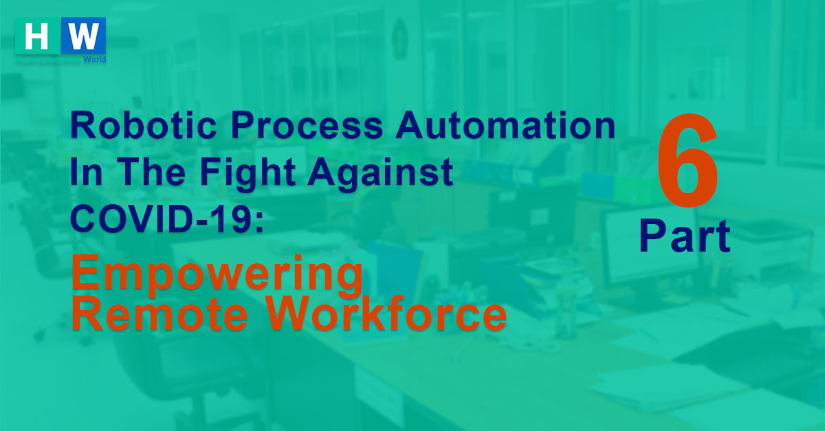 RPA to support remote employee in Covid-19