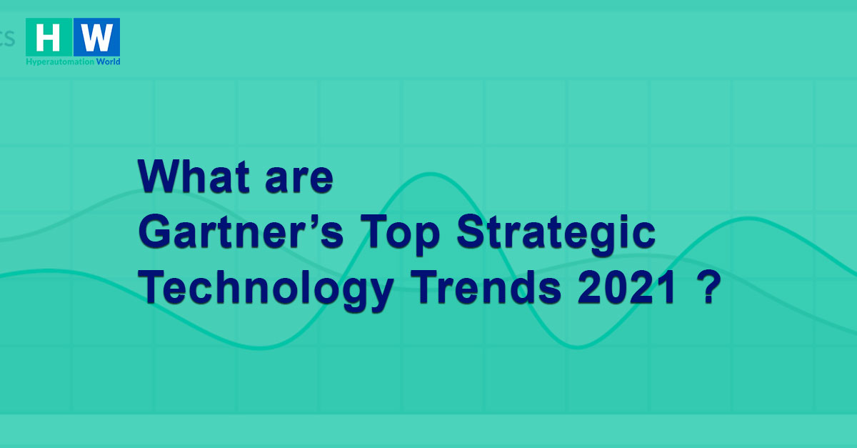 What are Gartner's Top Strategic Technology Trends 2021
