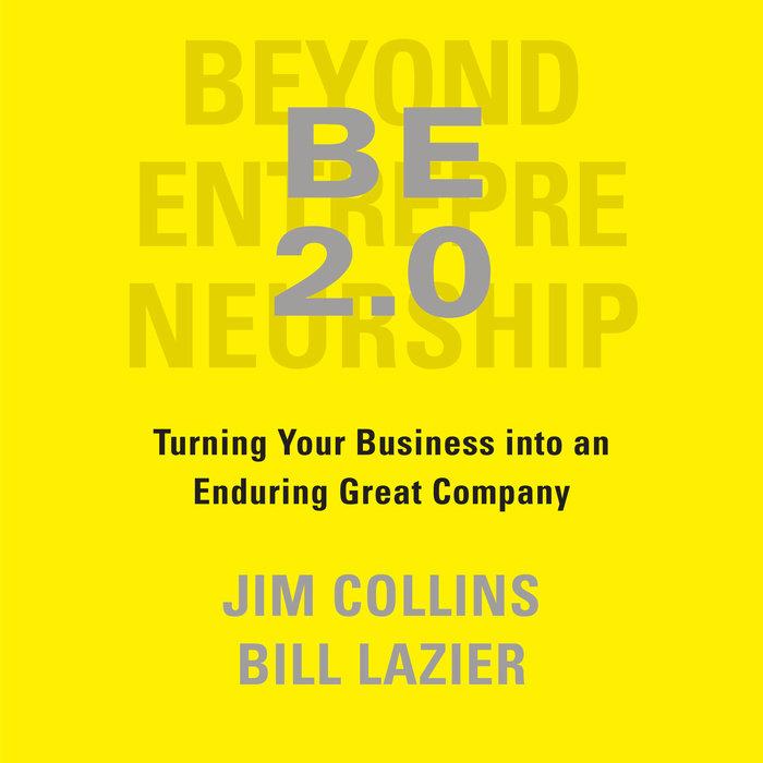 B E 2.0 by Jim Collins and Bill Lazier