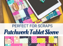 Free Patchwork Tablet Sleeve Pattern