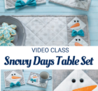Snowy Days Table Set sewing pattern and video class