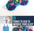 10 things to sew to improve your sleep