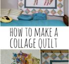 How to Make a Collage Quilt Sewing Tutorial