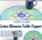 Lotus Blossom Table Topper Sewing Pattern and Video Class