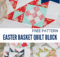 Free Easter Basket Quilt Block Pattern