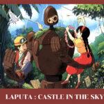 """Laputa : castle in the sky"" เมืองลอยฟ้าจากฮายาโอะ มิยาซากิ"