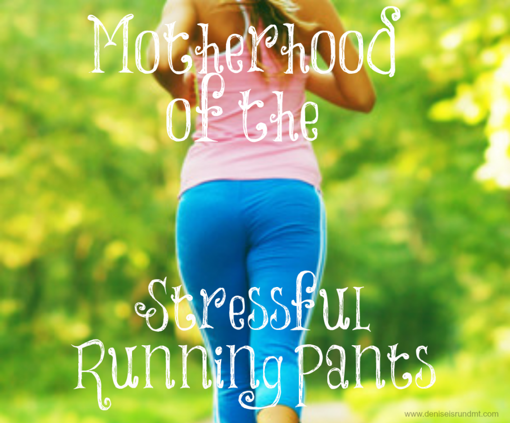 Motherhood of the Stressful running pants