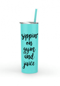 Sipping On Gym and Juice tumbler