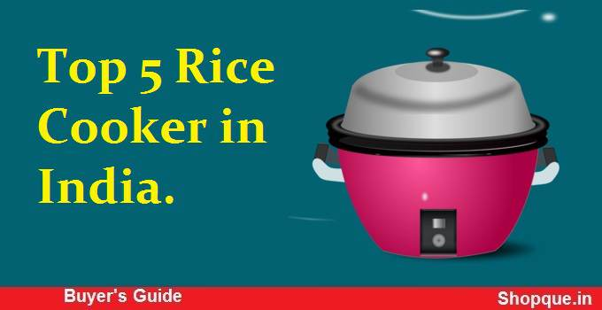 Top 5 Rice Cooker in India