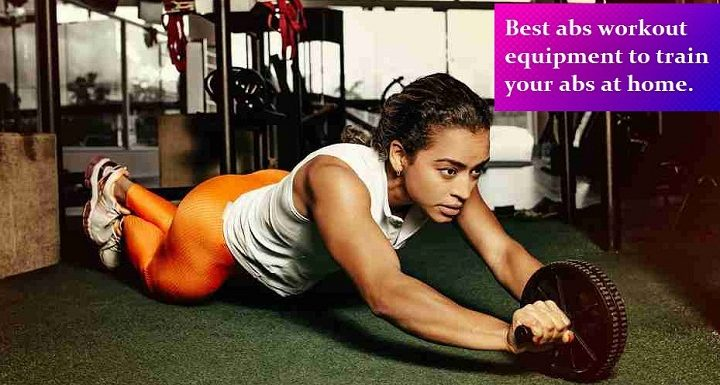 Best Fitness Equipment for ABS In India 2020