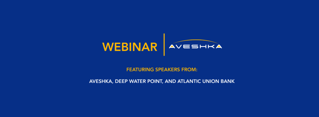 Webinar featuring speakers from Aveska, Deep water Point, and Atlantic Union Bank