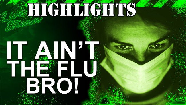 Covid-19 Reality Check: It Ain't the Flu Bro???