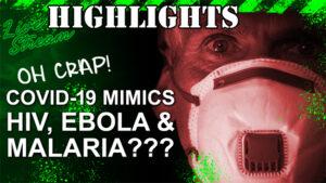 Covid-19 Mimics HIV, Ebola & Malaria?