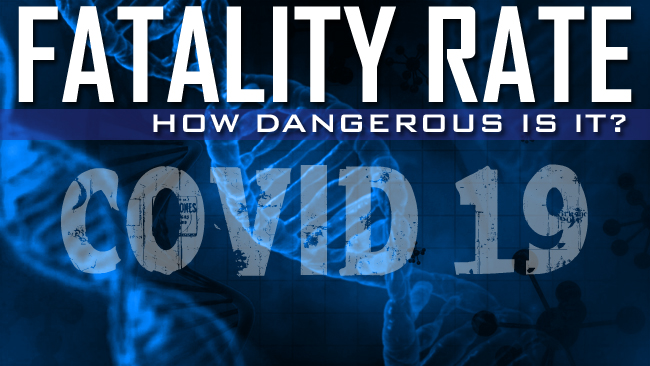 Calculating the Covid-19 Fatality Rate: How Dangerous Is It?