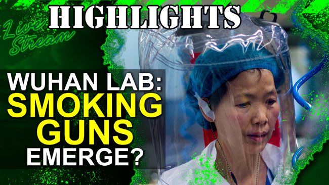 Fauci, Wuhan Lab Leak & Smoking Guns