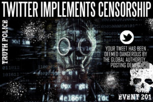 Twitter Begins Censorship | Implements Event 201 Protocols with Facebook and Google