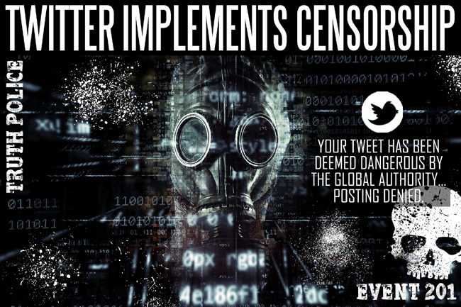 Twitter Begins Censorship   Implements Event 201 Protocols with Facebook and Google