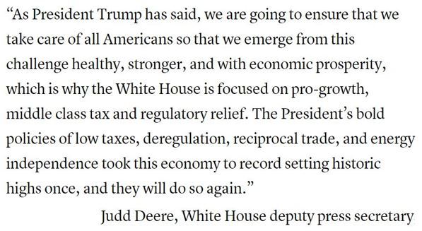 White House deputy press secretary Judd Deere states only help from the Trump administration will be in the form of tax and regulatory relief?