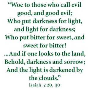 Isaiah 5:20, 30