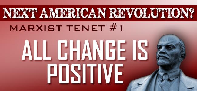 Marxist Tenet #1: All Change Is Positive