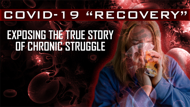 """""""Recovered"""" Does Not Equal Health: The True Story of Covid-19"""