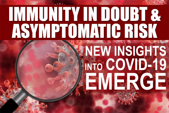 Asymptomatic Risk: Study Finds Covid-19 Damage & Dubius Immunity