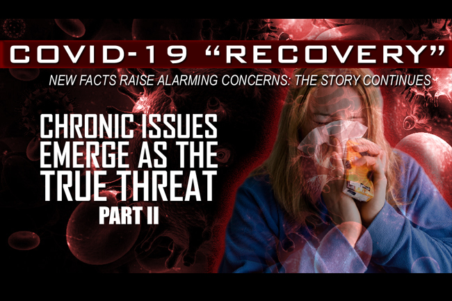 Chronic Covid-19 Syndrome: Long-Tail Recovery Risks Emerge