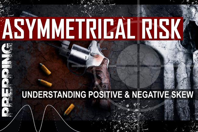 Prepping Basics: Understanding & Mitigating Asymmetrical Risk