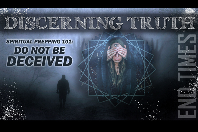 Spiritual Prepping & Discerning Truth: Do Not Be Deceived… Be Like a Berean and Test Everything Against Scripture!