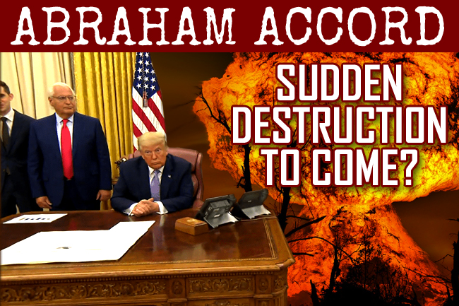 Abraham Accord Deception: Sudden Apocalyptic Consequences?