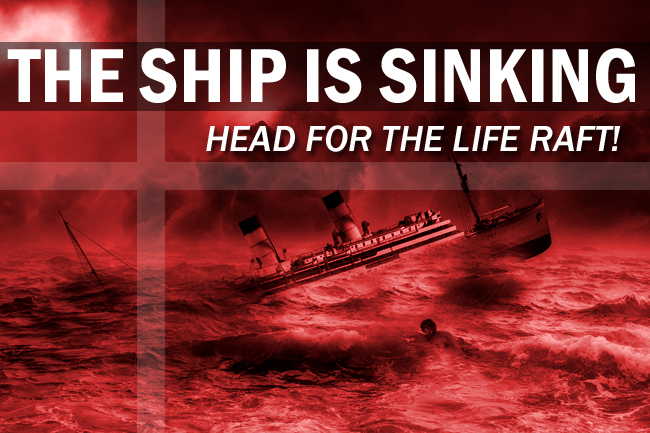 The Ship IS Sinking… What Are You Going to Do as It Goes Down?