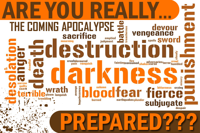 Coming Apocalypse: Are You Really Prepared for Armageddon?