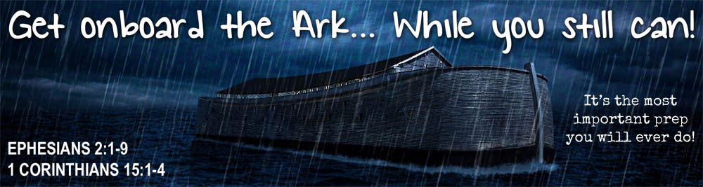 Get onboard the Ark... While you still can!!!
