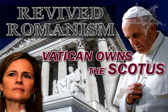 Catholic US Supreme Court—Pope & Vatican Poised to Usurp Constitution?