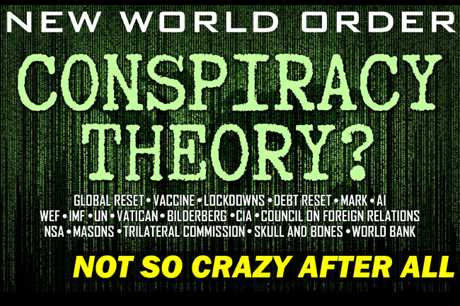 New World Order Emerging: Not Such a Crazy Conspiracy Theory After All!