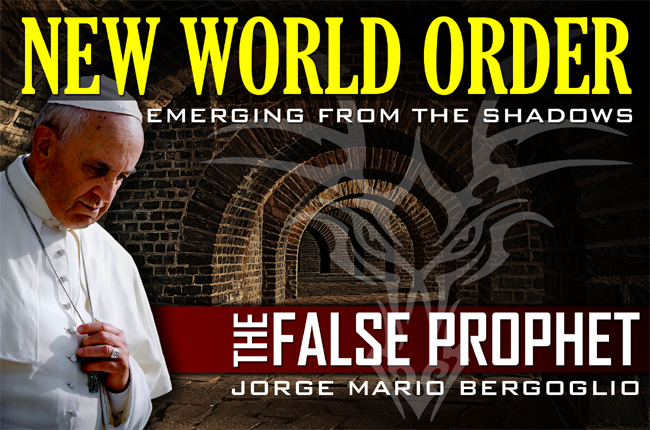 Pope Francis Ushering in Apocalyptic New World Order as False Prophet