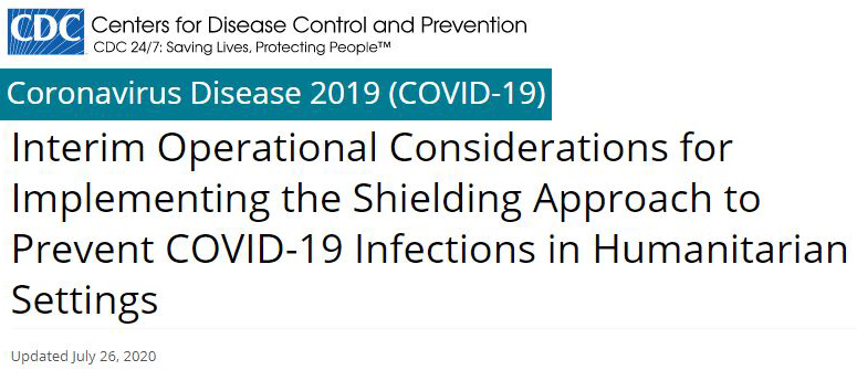 "CDC Publishes ""Interim Operational Considerations for Implementing the Shielding Approach to Prevent COVID-19 Infections in Humanitarian Settings""--Green Zone (Detainment/Re-Education) Camps coming to the US?"
