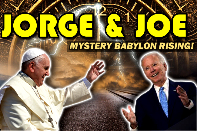 Biden Embraces False Prophet Pope Francis—Mystery Babylon Rising