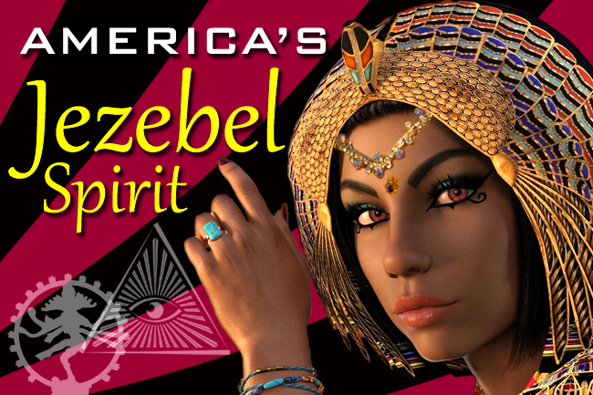 Jezebel Spirit in America—Harbinger of Last Days Judgment